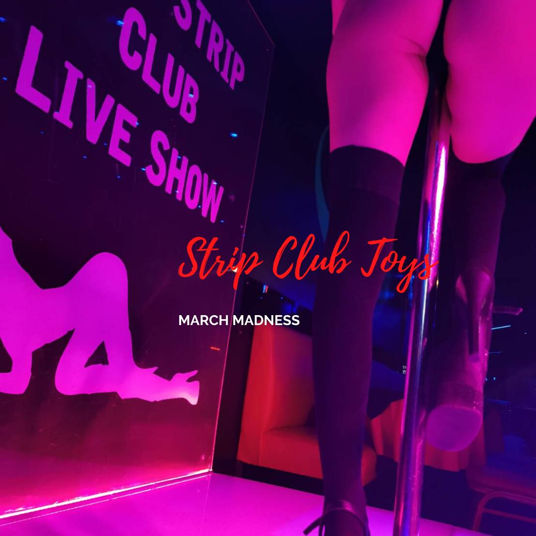 Strip Club Toys! μαρτιος